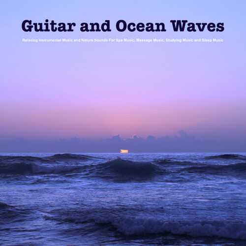 Relaxing Music Therapy: Guitar and Ocean Waves: Relaxing
