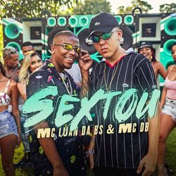 Música Sextou - MC Luan da BS(com Mc DB) (2021) Download