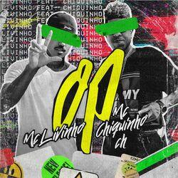 Música OP - Mc Livinho(com Mc Chiquinho CH) (2021) Download