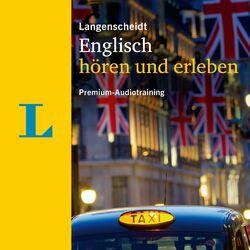 Langenscheidt Englisch hören und erleben (Premium Audiotraining - Englisch lernen) Audiobook