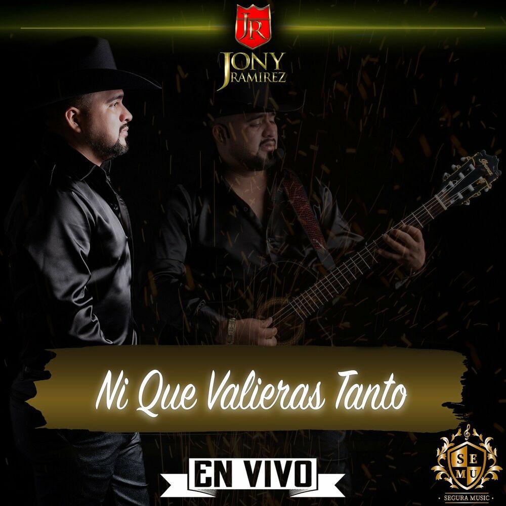 Jony Ramírez - Ni Que Valieras Tanto (En Vivo)