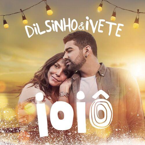 Música Ioiô – Dilsinho, Ivete Sangalo
