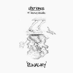 Runaway (feat.  Destiny Rogers) - Lost Kings Download
