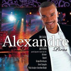CD  Alexandre Pires – Em Casa (Ao Vivo) 2008 download