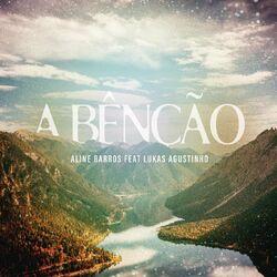 A Bênção (The Blessing) - Aline Barros e Lukas Agustinho