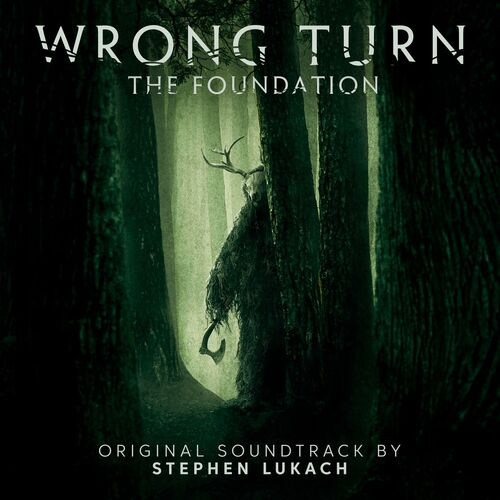 Wrong Turn: The Foundation (Original Motion Picture Soundtrack)