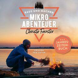 Mikroabenteuer - Das Jahreszeitenbuch (ungekürzt) Audiobook