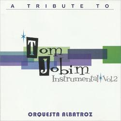 Antônio Carlos Jobim – A Tribute to Tom Jobim Vol. 2 (2019) CD Completo