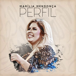 do Marília Mendonça - Álbum Marília Mendonça - Perfil (Ao Vivo) Download