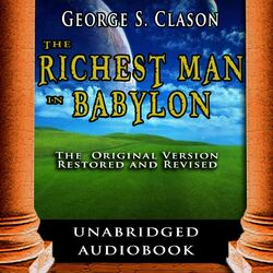 The Richest Man in Babylon: The Original Version, Restored and Revised