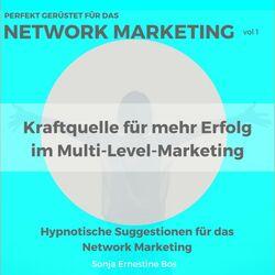 Perfekt gerüstet für das Network Marketing, Vol. 1 (Kraftquelle für mehr Erfolg im Multi-Level-Marketing) Audiobook
