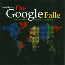 Die Google Falle - Die unkontrollierte Weltmacht im Internet (Ungekürzt) Audiobook
