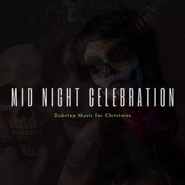 Album cover of Mid Night Celebration - Dubstep Music For Christmas