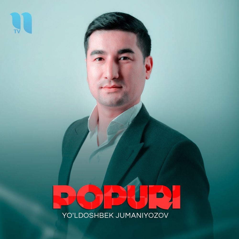 Yo'ldoshbek Jumaniyozov - Popuri