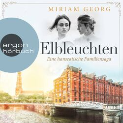 Elbleuchten - Eine hanseatische Familiensaga, Band 1 (Ungekürzte Lesung) Audiobook