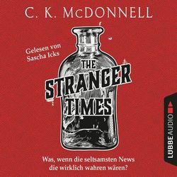 The Stranger Times - Was, wenn die seltsamsten News die wirklich wahren wären (Gekürzt) Audiobook