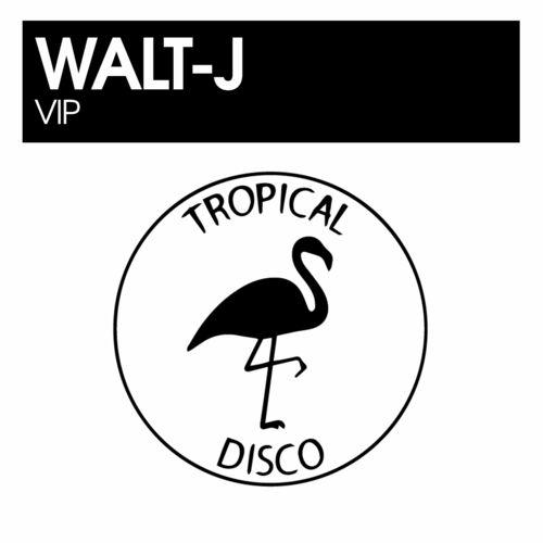 Walt-J – VIP [Tropical Disco Records]