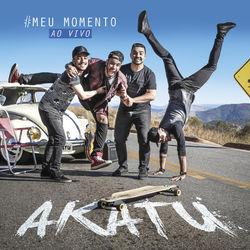 Akatu – #Meumomento (Ao Vivo) 2017 CD Completo