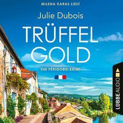Trüffelgold - Ein Périgord-Krimi, Teil 1 (Ungekürzt) Audiobook
