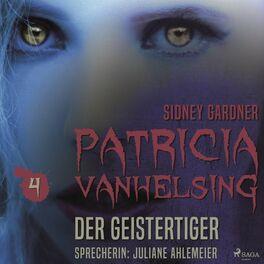 Album cover of Patricia Vanhelsing, 4: Die Geistertiger (Ungekürzt)