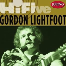 Album cover of Rhino Hi-Five: Gordon Lightfoot