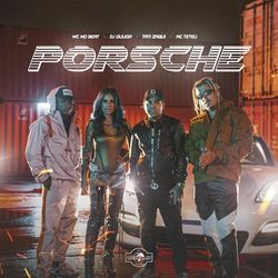 PORSCHE (Com DJ Guuga, Tati Zaqui, MC Teteu)