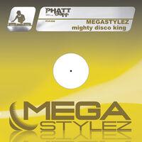 Mighty Disco King (Max Farenthide rmx) - MEGASTYLEZ