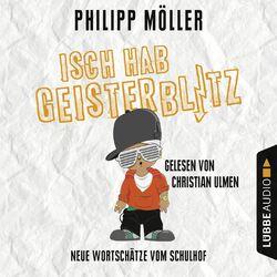 Isch hab Geisterblitz - Neue Wortschätze vom Schulhof Audiobook