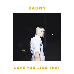 Love You Like That - Dagny Download
