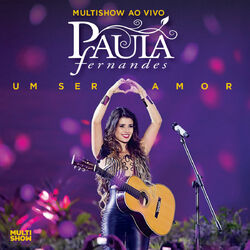 Download Paula Fernandes - Um Ser Amor (Deluxe Version / Multishow Ao Vivo) 2013