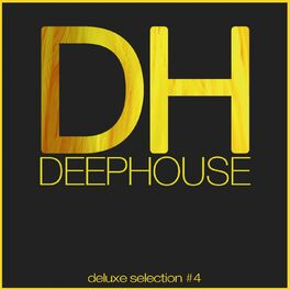 Album cover of Deep House DeLuxe Selection #4 (Best Deep House, House, Chill Out Hits)