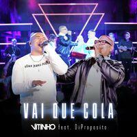 Vitinho ft Di Proposito- Vai Que Cola (2021)