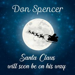 Santa Claus Will Soon Be on His Way