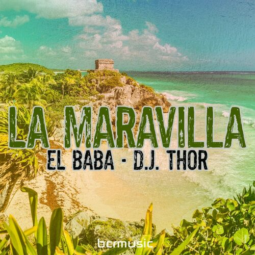 El Baba & D.J. Thor – La Maravilla [BCRMUSIC]