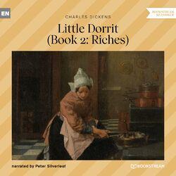 Riches - Little Dorrit, Book 2 (Unabridged)