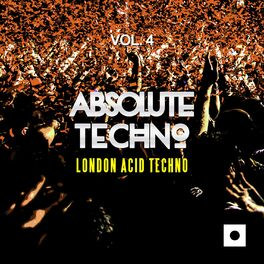 Album cover of Absolute Techno, Vol. 4 (London Acid Techno)