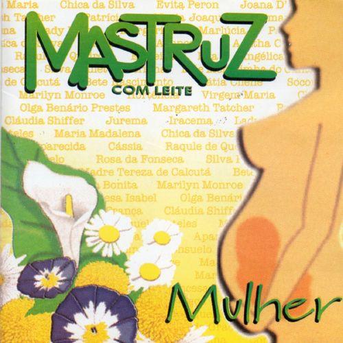 Baixar CD Mulher – Mastruz Com Leite (1997) Grátis