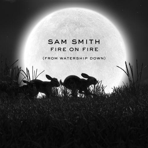 Sam Smith Fire On Fire From Watership Down Ouvir Música Com Letra Deezer