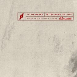 In The Name Of Love (From The Motion Picture The Equalizer 2) - Jacob Banks Download