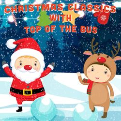 Christmas Classics with Top of the Bus