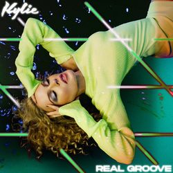 {DOWNLOAD} Real Groove  - Kylie Minogue [MP3]