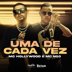 Música Uma de Cada Vez – MC Hollywood, MC M10 Mp3 download