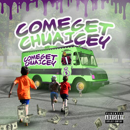 Album cover of Comegetchuaicey