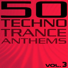 Album cover of 50 Techno Trance Anthems (Vol. 3)