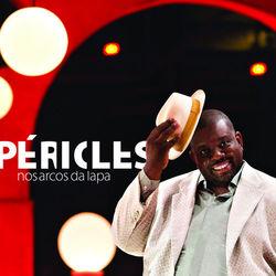 Péricles – Nos Arcos da Lapa 2013 CD Completo