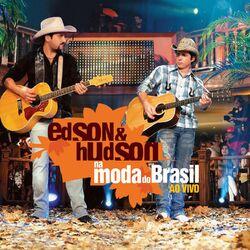 CD Edson e Hudson – Na Moda Do Brasil Ao Vivo 2007 download