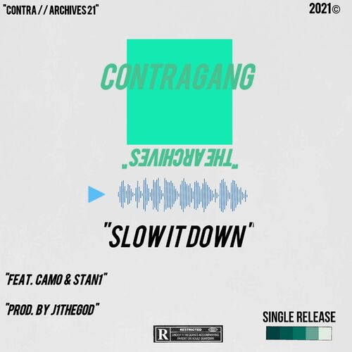 Contra Gang (new album) - Slow It Down (feat. Camo & Stan1): lyrics and songs | Deezer Image