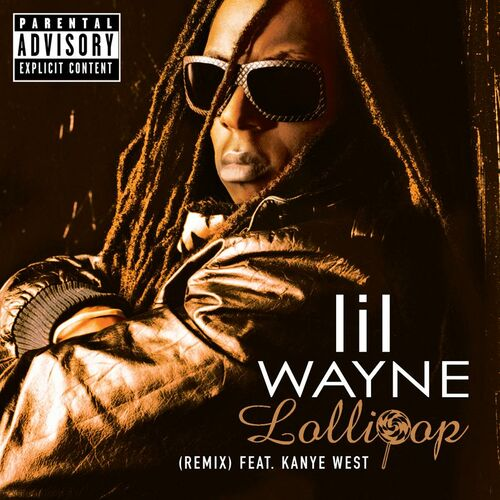 Lil Wayne Lollipop Remix Explicit Version Lyrics And Songs Deezer
