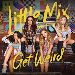Little Mix – Get Weird (Expanded Edition) 2015 CD Completo