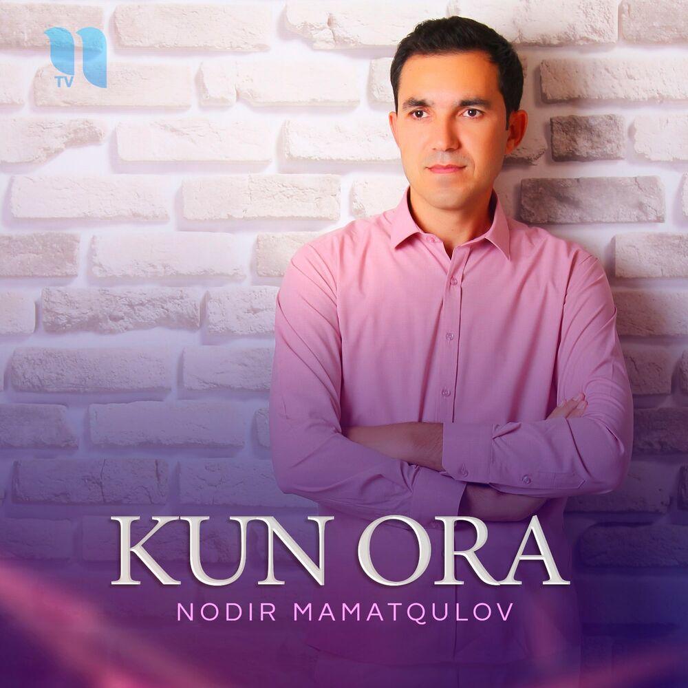 Nodir Mamatqulov - Kun Ora